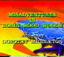Misadventures in Robin Hood Woods