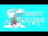 Beneath The Lighthouse Trailer