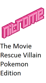Nitrome The Movie Rescue Villain Pokemon Edition
