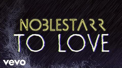 NobleStarr - To Love (Official Lyric Video)