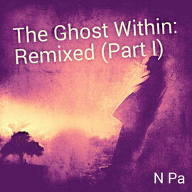 The Ghost Within Remixed Part I Cover