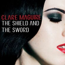 Clare-Maguire-The-Shield-And-The-Sword