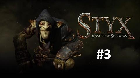 Styx Master of Shadows Part 3 Mission One Complete!
