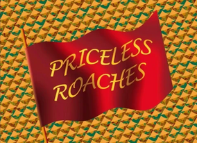 Priceless Roaches Title