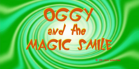 Oggy and the Magic Smile