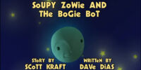 Soupy Zowie And The Bogey Bot