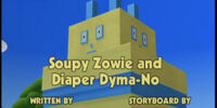 Soupy Zowie and Diaper Dyma-No