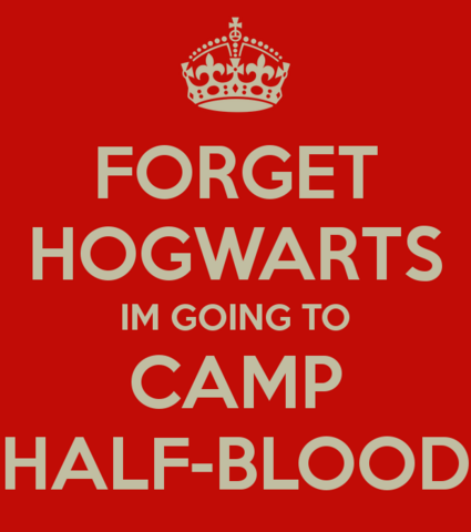 File:Forget-hogwarts-im-going-to-camp-half-blood.png