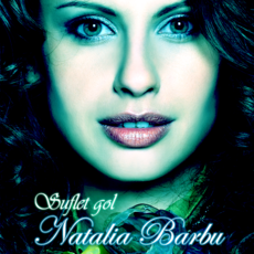 Natalia Barbu Suflet Gol