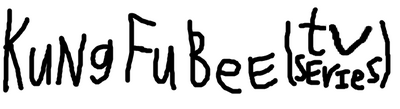 Kung Fu Bee (TV Series)