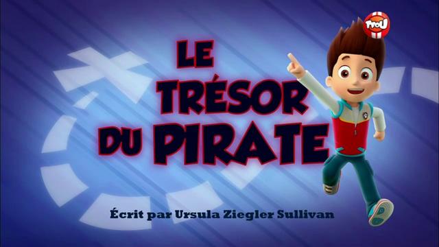 File:PAW Patrol La Pat' Patrouille Le Trésor du pirate.png