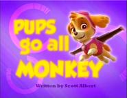 Pups Go All Monkey