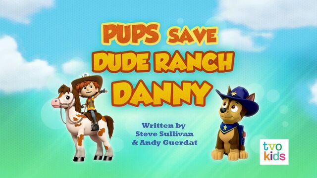 File:Pups Save Dude Ranch Danny Title Card.jpg