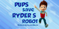 Pups Save Ryder's Robot/Images