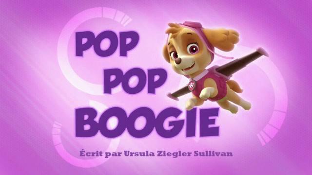 File:PAW Patrol La Pat' Patrouille Pop Pop Boogie.png