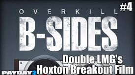 Payday 2 B-Sides Double LMG's (From the Hoxton Breakout Short Film)