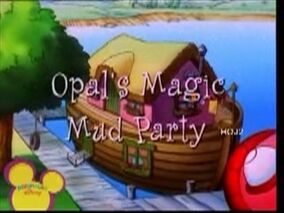 Opal's Magic Mud Party