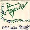 New Bad Things2