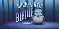 Rock-A-Bye Birdie