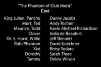 The Phantom of Club Moist Voice Cast