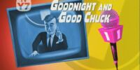 Goodnight and Good Chuck