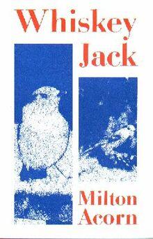 Whiskey Jack Milton Acorn