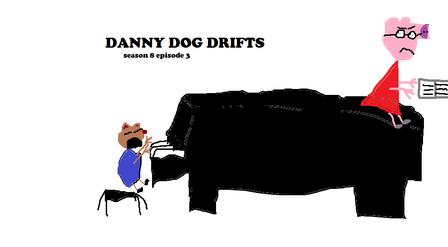 Danny dog drifts