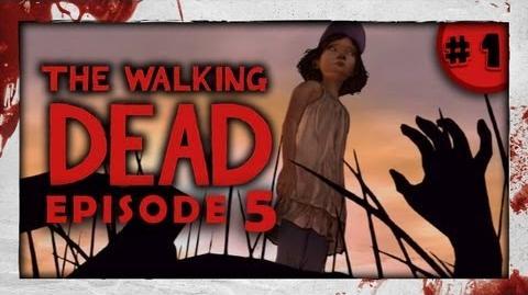 The Walking Dead: Episode Five - Part 1