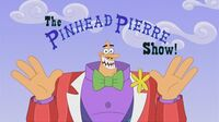 The Pinhead Pierre Show! title card