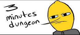 Three minutes dungeon