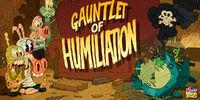 Gauntlet of Humiliation