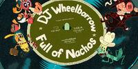 DJ Wheelbarrow Full of Nachos