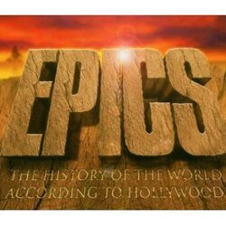 Epics- The History of the World According To Hollywood