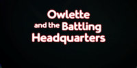 Owlette and the Battling Headquarters/Gallery