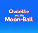 Owlette and the Moon-Ball