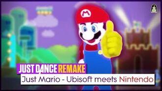 Just Mario - Ubisoft Meets Nintendo Just Dance FanRemake