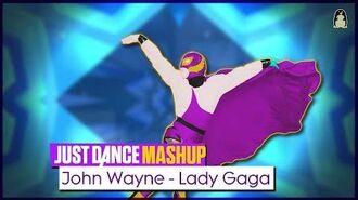 John Wayne Just Dance 2018 Fanmade Mashup
