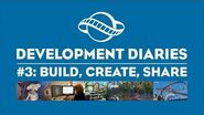 Dev Diary 3 - Build, Create, Share