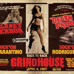Grindhouse: Planet Terror and Death Proof.