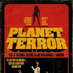 Planet Terror.