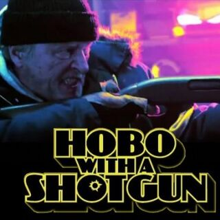 Hobo with a Shotgun poster.