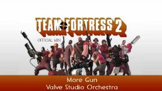 Team Fortress 2 Soundtrack More Gun (Version 1)