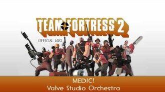 Team Fortress 2 Soundtrack MEDIC!