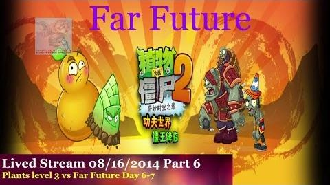 Lived Stream 16 08 14 Part 6 Far Future Day 6 to 7 Plants vs zombies 2 chinese Kungfu World