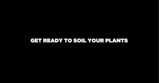 File:GET READY TO SOIL YOUR PLANTS.png