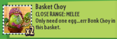 Basket Choy Description