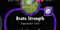 Brute Strength/Gallery