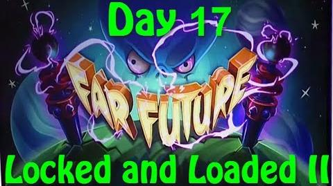 Far Future Day 17 - Locked and Loaded II - Plants vs Zombies 2