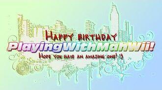 Happy birthday PlayingWithMahWii!
