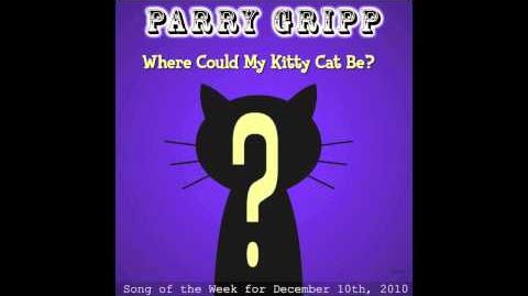 Where Could My Kitty Cat Be - Parry Gripp